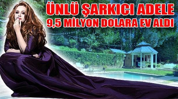 Ünlü şarkıcı Adele 9,5 milyon dolara ev aldı