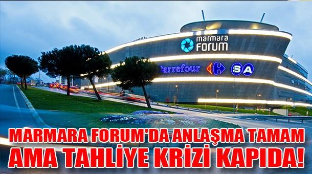 Marmara Forum'da anlaşma tamam ama tahliye krizi kapıda!