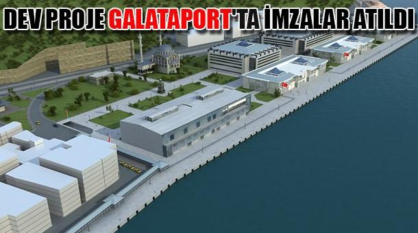 Dev proje Galataport'ta imzalar atıldı