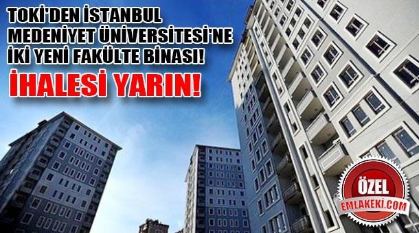 TOKİ'den İstanbul Medeniyet Üniversitesi'ne iki yeni fakülte binası! İhalesi yarın!
