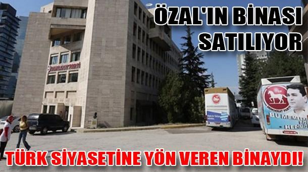 Türk siyasetine yön veren binaydı! Özal'ın binası satılıyor