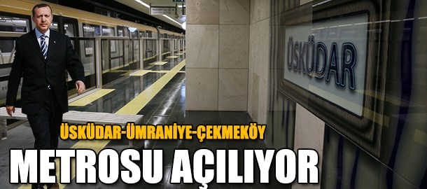 Üsküdar-Ümraniye-Çekmeköy metrosu açılıyor