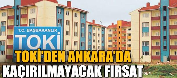 TOKİ'den Ankara'da kaçırılmayacak fırsat