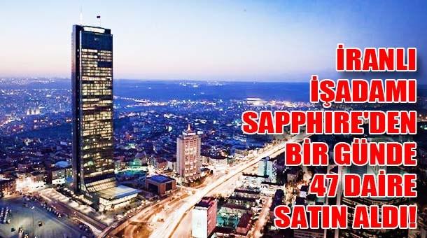 İranlı işadamı Sapphire'den bir günde 47 daire satın aldı!