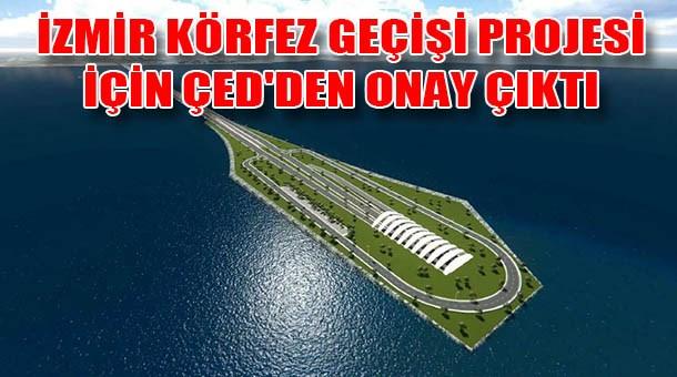 İzmir Körfez Geçişi Projesi için ÇED'den onay çıktı