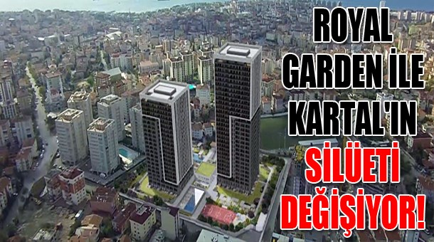 Royal Garden ile Kartal'ın silüeti değişiyor!