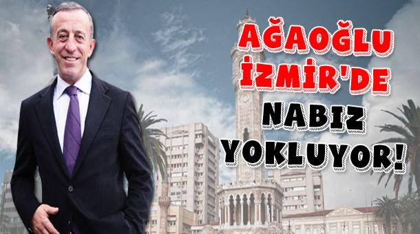 Ağaoğlu İzmir'de nabız yokluyor!
