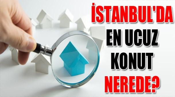 İstanbul'da en ucuz konut nerede?