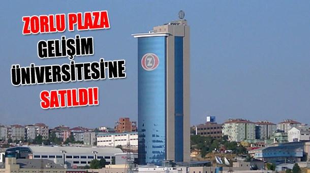 Zorlu Plaza Gelişim Üniversitesi'ne satıldı