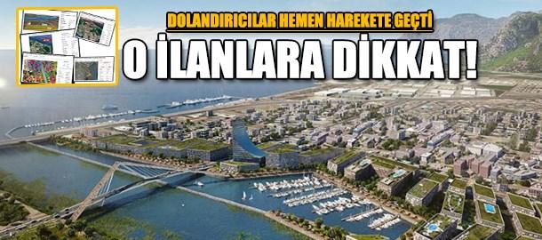 Kanal İstanbul manzaralı ilanlara dikkat!