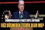 Erdoğan: Faiz oranları düşmeden teşvik yapılabilir mi?
